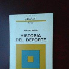 Coleccionismo deportivo: LIBRO HISTORIA DEL DEPORTE BERNARD GILLET COLECCIÓN ¿QUÉ SÉ? NÚMERO 30. Lote 38516462