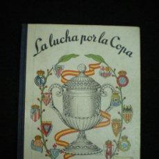 Coleccionismo deportivo: FUTBOL. LA LUCHA POR LA COPA 1957. EDICIONES DEPORTIVAS DINAMICO. ZARAGOZA, 1957.. Lote 38535071