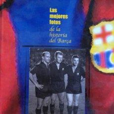 Coleccionismo deportivo: BARÇA- LAS MEJORES FOTOS DE LA HISTORIA DEL BARÇA. Lote 38547812
