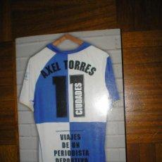 Coleccionismo deportivo: 11 CIUDADES AXEL TORRES. Lote 38921999