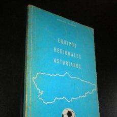 Coleccionismo deportivo: EQUIPOS REGIONALES ASTURIANOS / ADOLFO CASERO , 1979, DEDICATORIA DEL AUTOR. Lote 39055976
