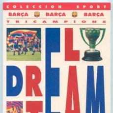 Coleccionismo deportivo: COLECCIÓN SPORT - EL DREAM TEAM - BARÇA - TRICAMPIONS - F.C. BARCELONA - 1ª EDICIÓN - JUNIO 1993. Lote 39167498