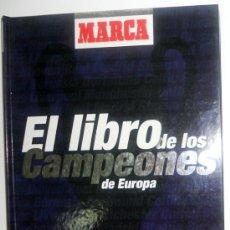 Coleccionismo deportivo: LIBRO COMPLETO!! DE LOS CAMPEONES DE EUROPA FUTBOL REAL MADRID FC BARCELONA. Lote 39210267