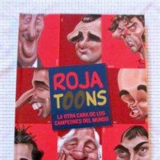 Coleccionismo deportivo: ROJA TOONS: LA OTRA CARA DE LOS CAMPEONES DEL MUNDO - 2012 - EXCELENTE ESTADO. Lote 39358724