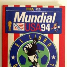 Coleccionismo deportivo: MUNDIAL USA 94 FIFA WORLD CUP LIBRO OFICIAL. Lote 111033288