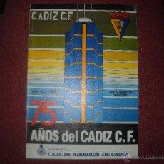 Coleccionismo deportivo: CADIZ C.F 1910-1985 ,75 AÑOS DEL CADIZ C.F.EDICIONES DE LA CAJA DE AHORROS DE CADIZ. Lote 39509999