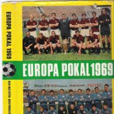 Coleccionismo deportivo: LIBRO FUTBOL-1969-COPA EUROPA,RECOPA,UEFA-MANCHESTER,STEAUA,LEEDS,BARÇA,R.MADRID,AJAX JOHAN CRUYFF.. Lote 39541249