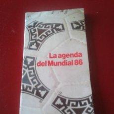 Coleccionismo deportivo: LA AGENDA DEL MUNDIAL 86 EL PERIÓDICO DE CATALUNYA 66 P. MUNDIAL DE FÚTBOL MÉXICO MÉJICO 1986 FIFA. Lote 95848616