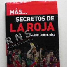 Coleccionismo deportivo: MÁS SECRETOS DE LA ROJA - SELECCIÓN ESPAÑOLA FÚTBOL DEPORTE ESPAÑA FOTOS RAÚL PUYOL CASILLAS - LIBRO. Lote 39793024