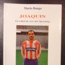 Coleccionismo deportivo: JOAQUIN, LA EDAD DE ORO DEL SPORTING. MARIO BANGO. EDICIONES AZUCEL, 1993. RUSTICA CON SOLAPA. 16 X. Lote 39810469
