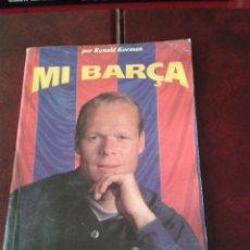 Coleccionismo deportivo: LIBRO RONALD KOEMAN MI BARÇA FÚTBOL CLUB BARCELONA FC F.C CULÉ AZULGRANA. Lote 39812271