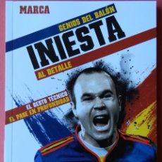 Coleccionismo deportivo: 11 - LIBRO ANDRES INIESTA (FC BARCELONA-SELECCION ESPAÑA) - GENIOS DEL BALON DIARIO MARCA BARÇA. Lote 40011121