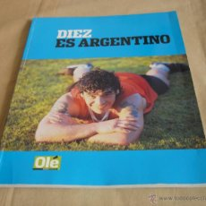 Coleccionismo deportivo: DIEZ ES ARGENTINO - OLE.. Lote 40025996