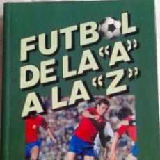 Coleccionismo deportivo: LIBRO DE LA- A A LA Z- DEL AÑO 1978-LIBRO PUBLICIDAD PHILIPS-MUNDIAL 82-. Lote 40147718