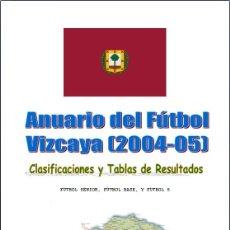 Coleccionismo deportivo: FÚTBOL. ANUARIO DEL FÚTBOL - VIZCAYA 2004-05. Lote 40303463