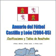 Coleccionismo deportivo: FÚTBOL. ANUARIO DEL FÚTBOL - CASTILLA Y LEÓN 2004-05. Lote 40314335
