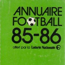 Coleccionismo deportivo: FÚTBOL. ANNUAIRE FOOTBALL 85-86 . Lote 40354478