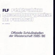 Coleccionismo deportivo: FÚTBOL. FLF OFFIZIELLE SCHLUSSTABELLEN 85/86 . Lote 40355159