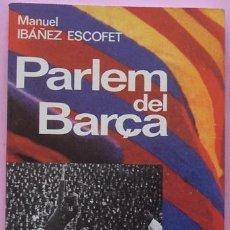 Coleccionismo deportivo: LIBRO PARLEM DEL BARÇA MANUEL IBAÑEZ ESCOFET ( DE SAMITIER A CRUYFF). Lote 40382030