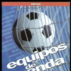 Coleccionismo deportivo: EQUIPOS DE LEYENDA DEL FUTBOL EUROPEO - SPAIN LIBRO INTERVIU 1997 - COMO NUEVO. Lote 40619001