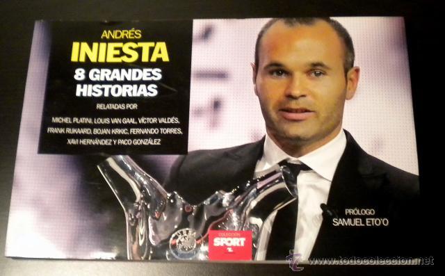 ANDRES INIESTA 8 GRANDES HISTORIAS (Coleccionismo Deportivo - Libros de Fútbol)