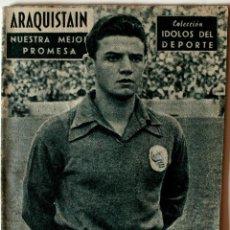 "Coleccionismo deportivo: COLECCION IDOLOS DEL DEPORTE ""ARAQUISTAIN, NUESTRA MEJOR PROMESA"" Nº 47 . Lote 40688194"