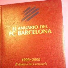 EL ANUARIO DEL F.C. BARCELONA. 1999 - 2000. ANUARIO DEL CENTENARIO. DICUR.
