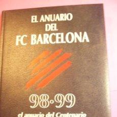 EL ANUARIO DEL F.C. BARCELONA. 1998 - 1999. ANUARIO DEL CENTENARIO. DICUR.