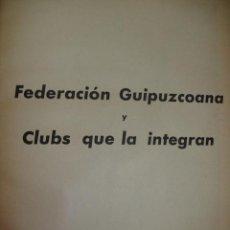 Coleccionismo deportivo: FEDERACION GUIPUZCUANA DE FUTBOL Y CLUBS QUE LA INTEGRAN PGS 907-954.FOTOS REAL SOCIEDAD. Lote 40939426