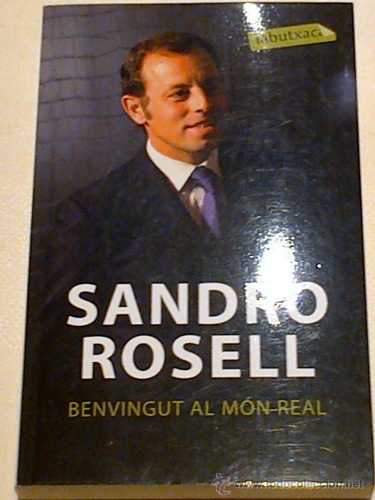 BENVINGUT AL MON REAL - SANDRO ROSELL - 2006 (Coleccionismo Deportivo - Libros de Fútbol)