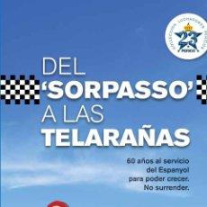 Coleccionismo deportivo: NOVEDAD EDITORIAL RCD ESPANYOL R.C.D ESPAÑOL DEL SORPASSO A LAS TELARAÑAS FÚTBOL LIGA ESPAÑOLA. Lote 41080408