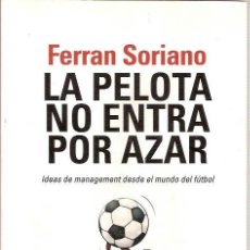 la pelota no entra por azar ferran soriano leq - Comprar Libros antiguos de  Fútbol en todocoleccion - 41029597 9016e36784774