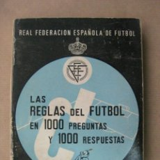 Coleccionismo deportivo: LAS REGLAS DEL FUTBOL EN 1000 PREGUNTAS Y 1000 RESPUESTAS RICARDO BLANCH VALLBONA - AÑO 1969. Lote 41562911