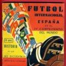 Coleccionismo deportivo: LIBRO FUTBOL INTERNACIONAL, ESPAÑA IV CAMPEONATO DEL MUNDO , MUNDIAL BRASIL 1950 ,ORIGINAL. Lote 41670344