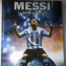 Coleccionismo deportivo: MESSI LA GLORIA DEL FUTBOL FUNDACION LEO MESSI 1 EDICION 2010. Lote 41707165