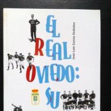 Coleccionismo deportivo: EL REAL OVIEDO SU HISTORIA DE JOSE LUIS GARCIA ORDOÑEZ.. Lote 42247685