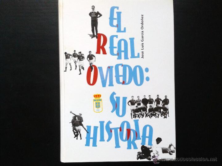 Coleccionismo deportivo: EL REAL OVIEDO SU HISTORIA DE JOSE LUIS GARCIA ORDOÑEZ. - Foto 3 - 42247685