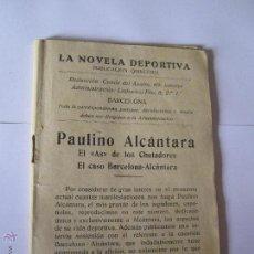 Coleccionismo deportivo: LA NOVELA DEPORTIVA PAULINO ALCANTARA FCB BARÇA FUTBOL CLUB BARCELONA IMP.HISPANO. Lote 42553480
