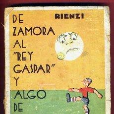 Coleccionismo deportivo: LIBRO FUTBOL, DE ZAMORA AL REY GASPAR Y ALGO DE PAULINO UZCUDUN , ORIGINAL. Lote 42563474