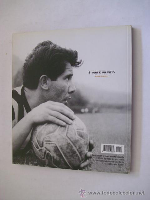 Coleccionismo deportivo: LIBRO IMPORTADO - OMAR SIVORI , LA LEGGENDA DEL CABEZON - PUBLICADO LA GAZZETTA DELLO SPORT - Foto 2 - 195434937