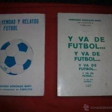 Coleccionismo deportivo: LEYENDAS Y RELATOS...Y VA DE FÚTBOL - FERNANDO GONZÁLEZ MART (FIDELITO). Lote 42794197