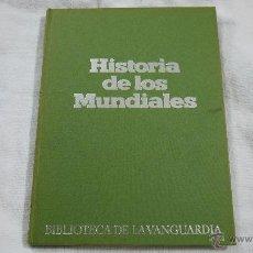 Coleccionismo deportivo: HISTORIA DE LOS MUNDIALES - BIBLIOTECA LA VANGUARDIA - 1982. Lote 42857114
