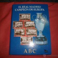 Coleccionismo deportivo: EL REAL MADRID CAMPEÓN DE EUROPA. Lote 43076393