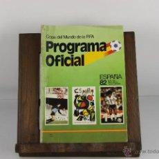 Coleccionismo deportivo: D-398. PROGRAMA OFICIAL DE LA COPA DEL MUNDO DE LA FIFA 1982. EDIT. MAYA. . Lote 53970269