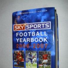 Coleccionismo deportivo - LIBRO IMPORTADO INGLATERRA - FOOTBALL YEARBOOK SEASON 2006-2007 SKY SPORTS - 43126275