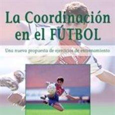 Coleccionismo deportivo: LA COORDINACIÓN EN EL FÚTBOL - BUSCHMANN PABST BUSSMANN. Lote 43169218