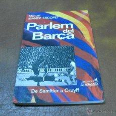 Coleccionismo deportivo: LIBRO F.C.BARCELONA-BARÇA-PARLEM DEL BARÇA -DE SAMITIER A CRUYFF. Lote 43373102