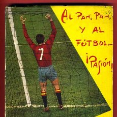 Coleccionismo deportivo: LIBRO FUTBOL, AL PAN PAN Y AL FUTBOL .. PASION , JUAN TRIBUNA , 1959, ORIGINAL. Lote 43403511