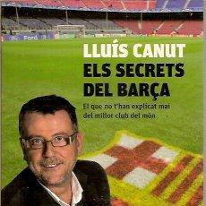 Coleccionismo deportivo: ELS SECRETS DEL BARÇA LLUIS CANUT COLUMNA. Lote 43428241