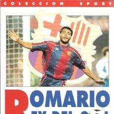 Coleccionismo deportivo: ROMARIO REY DEL GOL - COLECCION SPORT - 1ª EDICIÓN - 1994. Lote 43434720